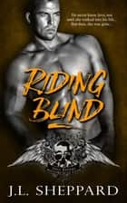 Riding Blind ebook by J.L. Sheppard
