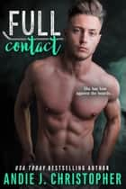 Full Contact ebook by Andie J. Christopher