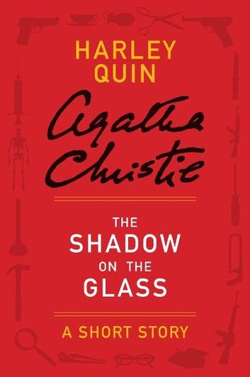 The Shadow on the Glass - A Harley Quin Short Story ebook by Agatha Christie
