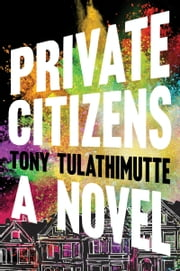Private Citizens ebook by Tony Tulathimutte