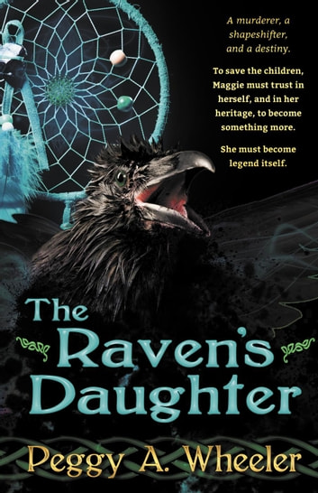 The Raven's Daughter ebook by Peggy A. Wheeler