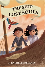 The Ship of Lost Souls #1 ebook by Rachelle Delaney,Gerald Guerlais