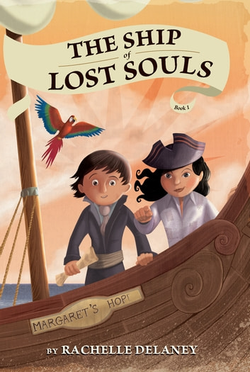 The Ship of Lost Souls #1 eBook by Rachelle Delaney