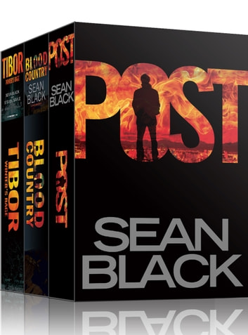 3 Action-Packed Byron Tibor Thrillers: Post; Blood Country; Winter's Rage ebook by Sean Black