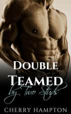 Double Teamed by Two Studs - Milf's Pleasures, #3 ebook by