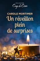 Un réveillon plein de surprises ebook by Carole Mortimer