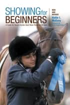 Showing for Beginners, New and Revised ebook by Hallie McEvoy