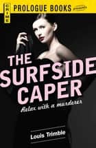 The Surfside Caper ebook by Louis Trimble
