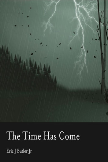 The Time Has Come ebook by Eric J. Butler Jr