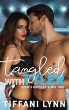 Tangled with Tyler - Eden's Odyssey, #2 ebook by Tiffani Lynn