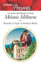 Penniless Virgin to Sicilian's Bride eBook by Melanie Milburne