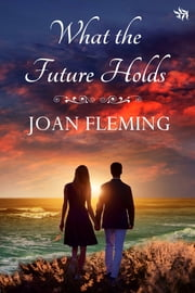 What the Future Holds ebook by Joan Fleming