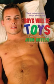 Boy Will be Toys ebook by John Butler