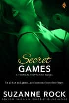 Secret Games eBook by Suzanne Rock