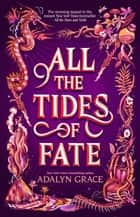 All the Tides of Fate ebook by