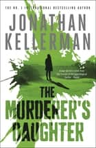 The Murderer's Daughter ebook by Jonathan Kellerman