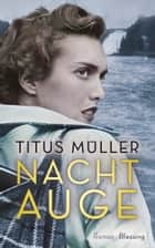Nachtauge ebook by Titus Müller