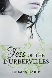 Tess of the d'Urbervilles - [Special Illustrated Edition] [Free Audio Links] ebook by Thomas Hardy