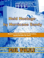 Held Hostage By Hurricane Sandy ebook by Paul Wolfle