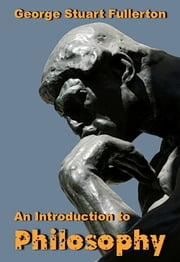 An Illustrated Introduction to Philosophy ebook by George Stuart Fullerton