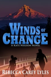 Winds of Change: A Kate Neilson Novel - Kate Neilson Series ebook by Rebecca Carey Lyles