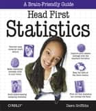 Head First Statistics - A Brain-Friendly Guide ebook by Dawn Griffiths