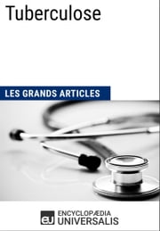 Tuberculose - Les Grands Articles d'Universalis ebook by Encyclopædia Universalis