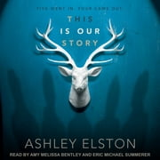 This is Our Story audiobook by Ashley Elston