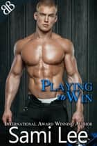 Playing To Win ebook by