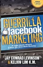 Guerrilla Facebook Marketing ebook by Jay Conrad Levinson