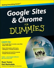 Google Sites and Chrome For Dummies ebook by Ryan Teeter,Karl Barksdale