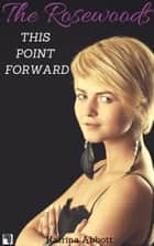 This Point Forward ebook by Katrina Abbott