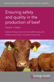 Ensuring safety and quality in the production of beef Volume 1 - Safety ebook by Prof. Gary R. Acuff, Prof. James S. Dickson, Ms Elaine Berry,...