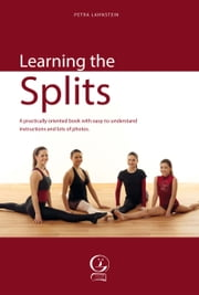 Learning the Splits - A practically oriented book with easy-to-understand instructions and lots of photos ebook by Petra Lahnstein