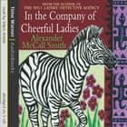 In The Company Of Cheerful Ladies audiobook by Alexander McCall Smith