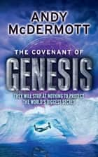 The Covenant of Genesis (Wilde/Chase 4) ebook by Andy McDermott