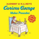 Curious George Makes Pancakes ebook by H. A. Rey