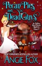 Pecan Pies and Dead Guys ebook by Angie Fox