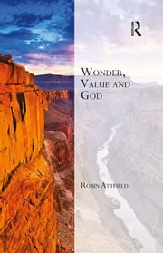 Wonder, Value and God ebook by Robin Attfield