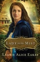 Lady in the Mist (The Midwives Book #1) ebook by Laurie Alice Eakes