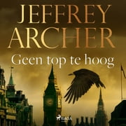 Geen top te hoog audiobook by Jeffrey Archer