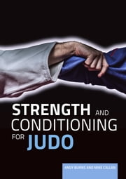 Strength and Conditioning for Judo ebook by Kobo.Web.Store.Products.Fields.ContributorFieldViewModel
