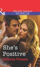 She's Positive (Mills & Boon Intrigue) eBook by Delores Fossen