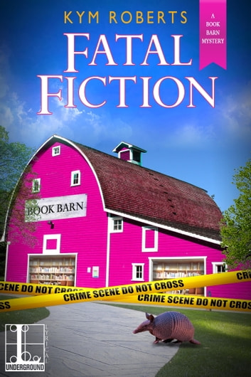 Fatal Fiction ebook by Kym Roberts