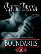 Boundaries Part 2 - Boundaries, #2 ebook by Piper Denna