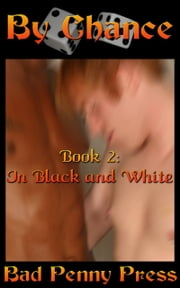 By Chance 2: In Black and White ebook by Bad Penny Press