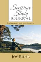 Scripture Study Journal ebook by Joy Rider