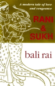 Rani And Sukh ebook by Bali Rai