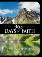 365 Days of Faith ebook by James Riddle