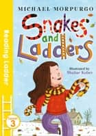 Snakes and Ladders ebook by Michael Morpurgo, Shahar Kober